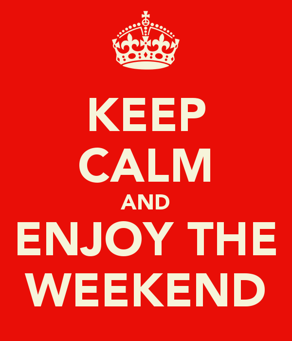 keep calm weekend